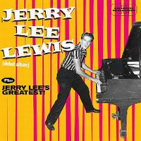 Cover Jerry Lee Lewis - Jerry Lee Lewis [Debut Album] / Jerry Lee's Greatest!